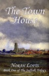 The Town House (Suffolk Trilogy) - Norah Lofts
