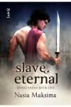Slave Eternal - Nasia Maksima