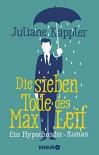 Die sieben Tode des Max Leif: Ein Hypochonder-Roman - Juliane Käppler