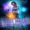 Three Mages and a Margarita (The Guild Codex: Spellbound #1) - Annette Marie, Cris Dukehart