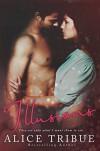 Illusions: A prequel novella to Mirage - Alice Montalvo-Tribue