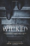 Something Wicked: A Ghost Hunter Explores Negative Spirits - Debi Chestnut