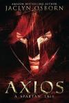 Axios: A Spartan Tale - Jaclyn Osborn