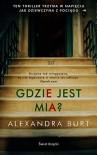 Gdzie jest Mia - Alexandra Burt