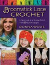 Broomstick Lace Crochet: A New Look at a Vintage Stitch, with 20 Stylish Designs - Donna Wolfe Gatti