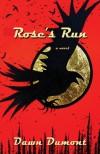 Rose's Run - Dawn Dumont