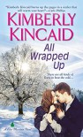 All Wrapped Up (A Pine Mountain Novel) - Kimberly Kincaid