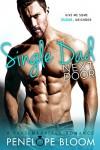 Single Dad Next Door: A Fake Marriage Romance - Penelope Bloom