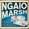 Hand in Glove - Ngaio Marsh, Jeremy Sinden