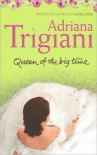 Queen of the Big Time - Adriana Trigiani