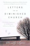 Letters to a Diminished Church: Passionate Arguments for the Relevance of Christian Doctrine - Dorothy L. Sayers