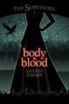 Body & Blood (The Survivors #3) - Amanda Havard