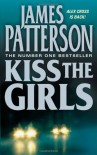 Kiss the Girls (Alex Cross, Book 2) - James Patterson