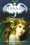 Der Träumende Diamant: Erdmagie  - Shana Abe, Marianne Schmidt