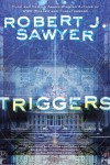 Triggers - Robert J. Sawyer