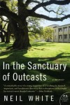 In the Sanctuary of Outcasts: A Memoir - Neil White