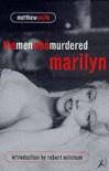 The Men Who Murdered Marilyn Pb - Matthew Smith