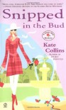 Snipped in the Bud - Kate Collins