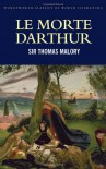 Le Morte d'Arthur - Thomas Malory, Tom Griffith, Helen Moore