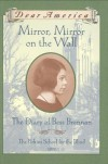 Mirror, Mirror on the Wall: The Diary of Bess Brennan, The Perkins School for the Blind, 1932 - Barry Denenberg