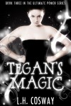 Tegan's Magic (The Ultimate Power, #3) - L.H. Cosway