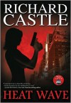 Heat Wave (Nikki Heat Series #1) - Richard Castle