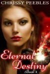 Eternal Destiny (The Ruby Ring, #2) - Chrissy Peebles
