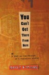 You Can't Get There From Here: A Year On The Fringes Of A Shrinking World - Gayle Forman