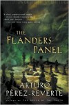 The Flanders Panel - Arturo Pérez-Reverte,  Margaret Jull Costa (Translator)