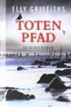 Totenpfad - Elly Griffiths