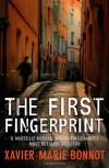 The First Fingerprint - Xavier-Marie Bonnot, Ian Monk