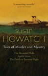 Tales of Murder and Mystery: The Shrouded Walls/April's Grave/The Devil on Lammas Night - Susan Howatch