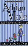 Adrian Mole: The Cappuccino Years - Sue Townsend