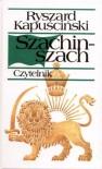 Szachinszach - Kapuściński Ryszard
