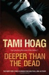 Deeper Than The Dead - TAMI HOAG