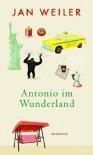 Antonio im Wunderland - Jan Weiler