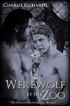 Werewolf at the Zoo (Wolves of Stone Ridge) - Charlie Richards
