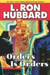 Orders is Orders - L. Ron Hubbard