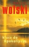 Klucz apokalipsy - Marcin Wolski