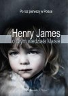O czym wiedziała Maisie - James Henry