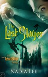 The Last Slayer (The Heartstone Trilogy #1) - Nadia Lee