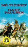 Mr. Tucket - Gary Paulsen