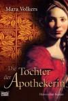 Die Tochter der Apothekerin - Mara Volkers