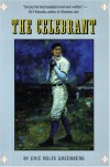 The Celebrant: A Novel - Eric Rolfe Greenberg