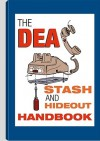 Dea Stash and Hideout Handbook - Paladin Press
