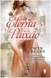Eterna Paixão - Gwyn Cready
