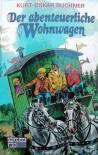 Der abenteuerliche Wohnwagen - Kurt-Oskar Buchner