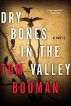 Dry Bones in the Valley: A Novel - Tom Bouman