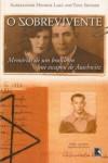 O Sobrevivente: Memórias De Um Brasileiro Que Escapou De Auschwitz - Aleksander Henryk Laks
