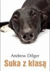 Suka z klasą - Andrew Dilger